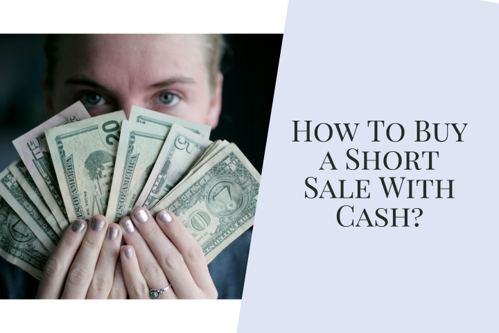 buy a Short Sale With Cash