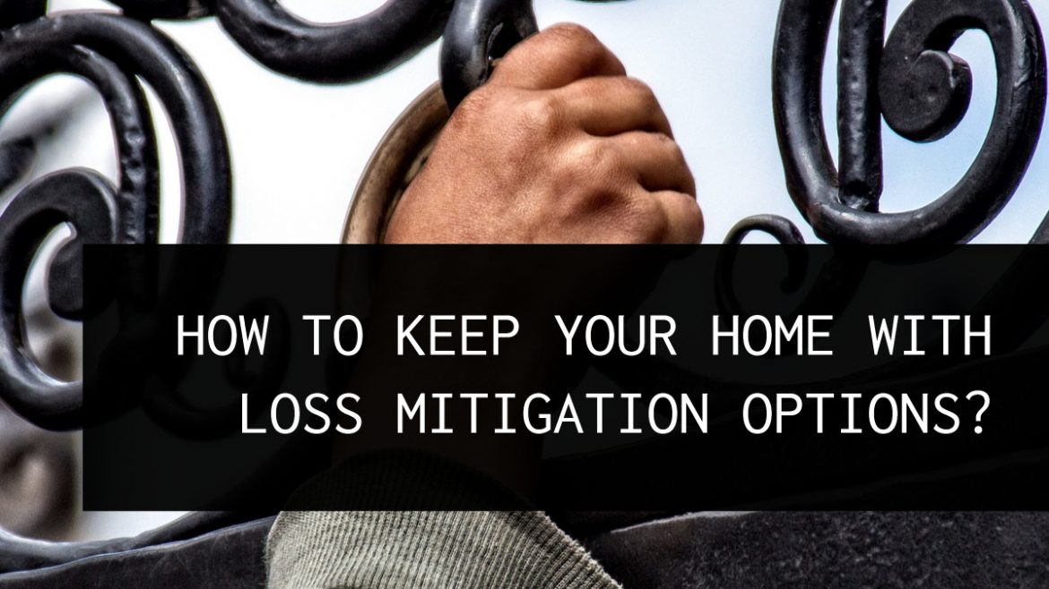 how to keep my home with loss mitigation options