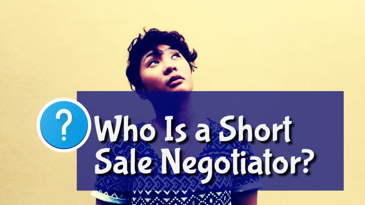 who is a short sale negotiator